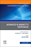 Advances in Barrett's Esophagus, An Issue of Gastrointestinal Endoscopy Clinics (Volume 31-1) (The Clinics: Internal Medicine, Volume 31-1)