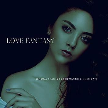 Love Fantasy - Sensual Tracks For Romantic Dinner Date