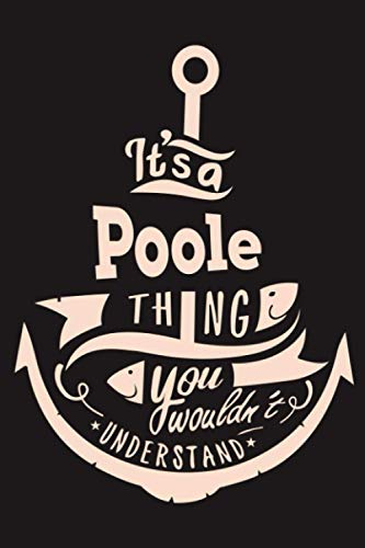 It'a Poole Thing You Wouldn't Understand: Lined Notebook with Personalized First Name, Poole name, Poole personalized gifts, 6 x 9 notebook, 120 Pages