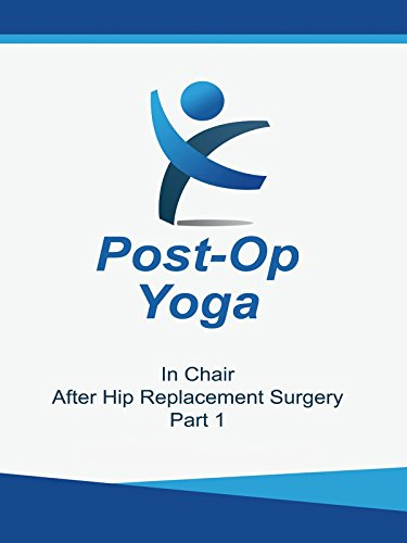 Yoga After Hip Replacement Surgery In Chair
