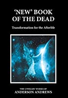'New' Book of the Dead: Transformation for the Afterlife