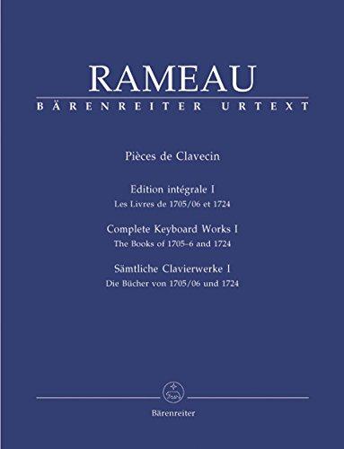 BARENREITER RAMEAU J.P. - SAMTLICHE CLAVIERWERKE, BAND I Klassische Noten Klavier