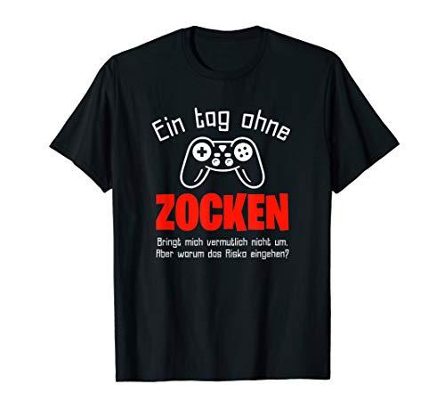 Herren Gamer T-Shirt: Ein Tag Ohne Zocken Warum? Geschenkide T-Shirt
