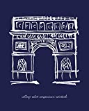 College Ruled Composition Notebook: Paris France is Amazing! | White and Blue Sketch | Travel | Arc de Triomphe | French Art | 120 Pages Blank Lined | ... Teacher | Homeschool High School University
