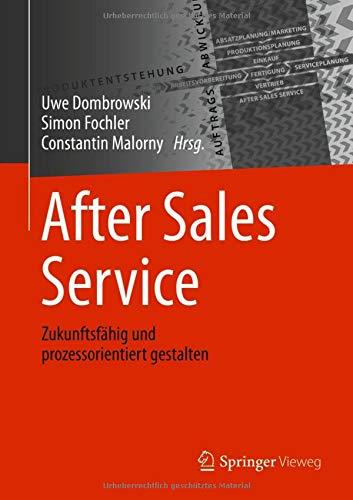 After Sales Service: Zukunftsfähig und prozessorientiert gestalten