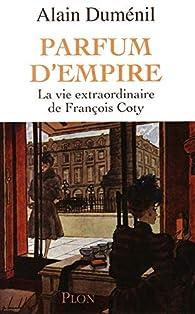 PARFUM D EMPIRE par Alain Duménil