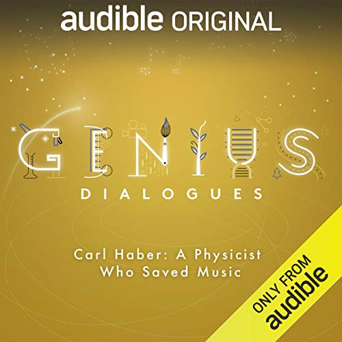 Ep. 11: Carl Haber: A Physicist Who Saved Music (The Genius Dialogues) audiobook cover art