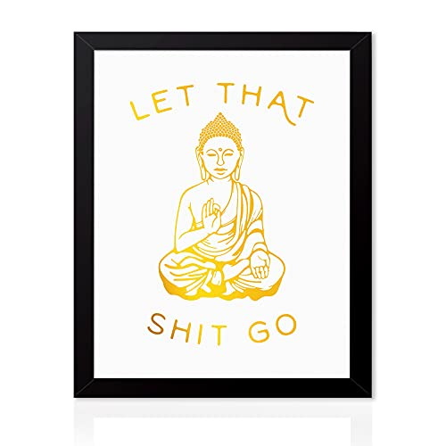 Let That Shit Go Quote Cardstock Art Print, Seated Buddha Gold Foil Print Framed 8x10 inch Yoga Room Office Zen Art Poster,Minimalist Home Decor -Wood Frame Ready to Hang
