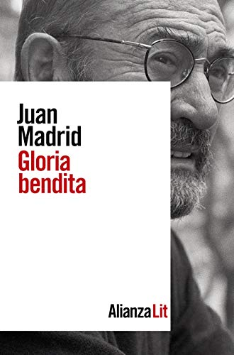 Gloria bendita de Juan Madrid