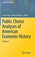 Public Choice Analyses of American Economic History: Volume 1 (Studies in Public Choice (35))