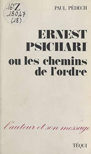 Ernest Psichari: Ou Les chemins de l'ordre (French Edition)