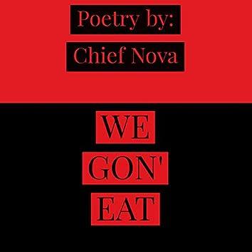 We Gon' Eat