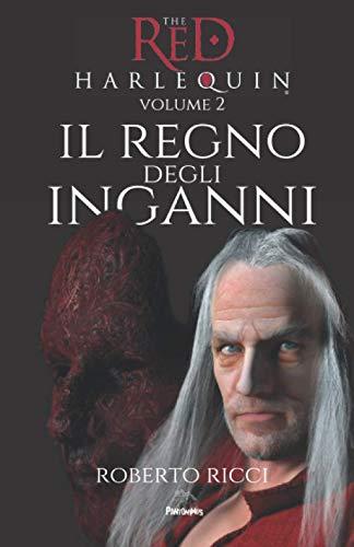 Il Regno Degli Inganni (The Red Harlequin Volume 2)