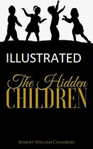 The Hidden Children Illustrated (English Edition)