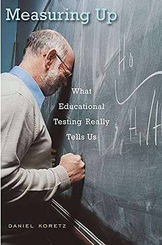 Compare Textbook Prices for Measuring Up: What Educational Testing Really Tells Us Illustrated Edition ISBN 9780674035218 by Koretz, Daniel