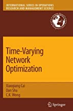 Time-Varying Network Optimization (International Series in Operations Research & Management Science Book 103)