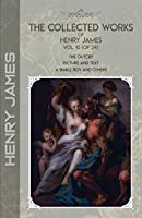 The Collected Works of Henry James, Vol. 10 (of 24): The Outcry; Picture and Text; A Small Boy and Others (Bookland Classics)