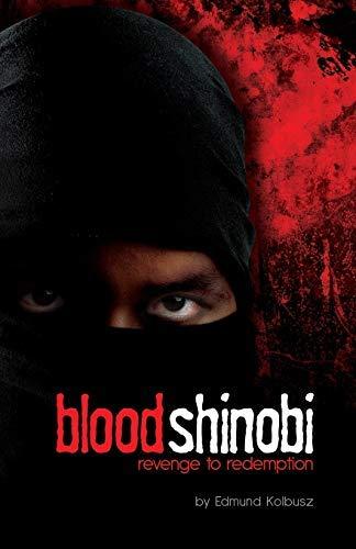 [Blood Shinobi: Revenge to Redemption] [By: Kolbusz, Edmund] [February, 2013]