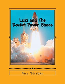 Luki and The Rocket Power Shoes by [Jill Telford]