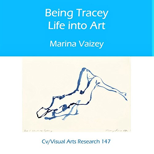 Being Tracey: Life Into Art audiobook cover art