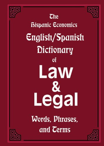The Hispanic Economics English/Spanish Dictionary of Law & Legal Words, Phrases, and Terms (Multilingual Edition)