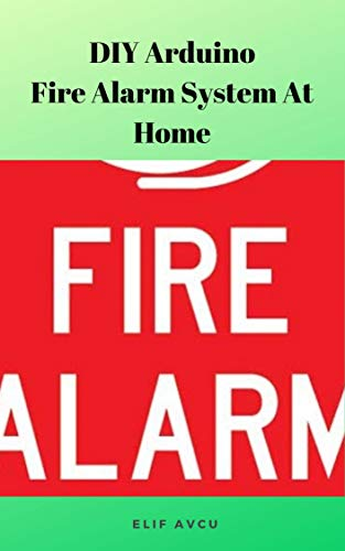 DIY Arduino Fire Alarm System At Home
