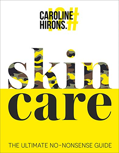 Skincare: The ultimate no-nonsense guide and Sunday Times No. 1 best-seller. (English Edition)