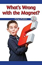 What's Wrong With the Magnet?: Fixing a Problem (Computer Science for the Real World)