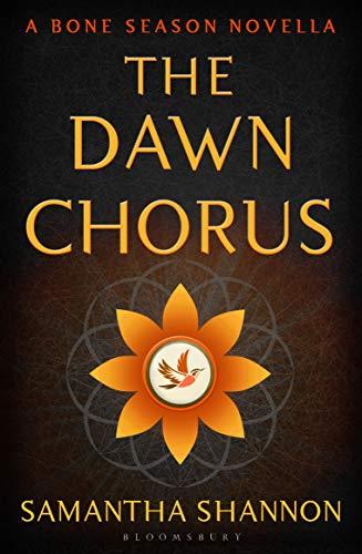 The Dawn Chorus: A Bone Season novella (The Bone Season) (English Edition)