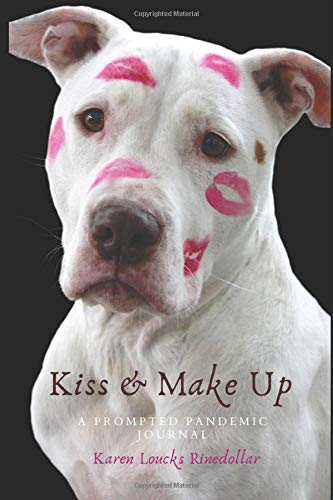 Kiss & Make Up: A Prompted Pandemic Journal