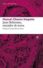 Juan Belmonte, matador de toros: Su vida y sus hazañas (Libros del Asteroide) (Spanish Edition)
