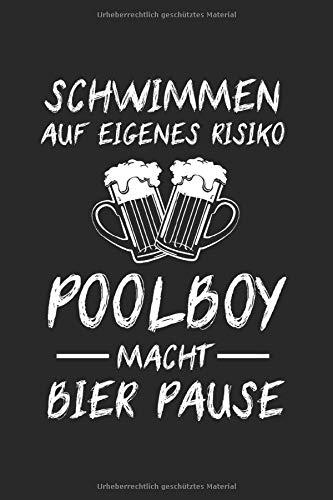 Schwimmen Auf Eigenes Risiko Poolboy Macht Bier Pauise: Pool Boy & Swimming Pool Notizbuch 6'x9' Schwimmen Geschenk für Schwimmer & Rettungsschwimmer