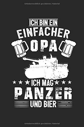 Ich Bin Ein Einfacher Opa Ich Mag Panzer Und Bier: Panzer Opa Bier & Bundeswehr Notizbuch 6'x9' Militär Geschenk für Soldat & Kampfpanzer