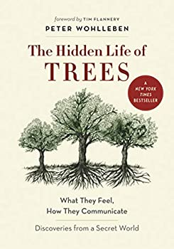 The Hidden Life of Trees  What They Feel How They Communicate―Discoveries from A Secret World  The Mysteries of Nature 1