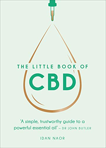 The Little Book of CBD: A simple, trustworthy guide to a powerful essential oil