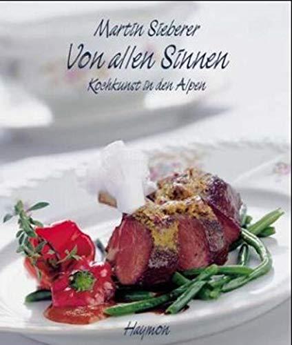 Von allen Sinnen. Kochkunst in den Alpen