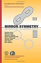Mirror Symmetry (Clay Mathematics Monographs, V. 1)