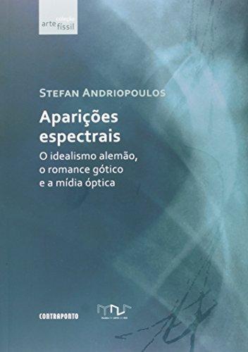 Aparicoes Espectrais: O Idealimo Alemao