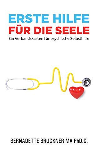 Erste Hilfe Für Die Seele: Ein Verbandskasten für psychische Selbsthilfe