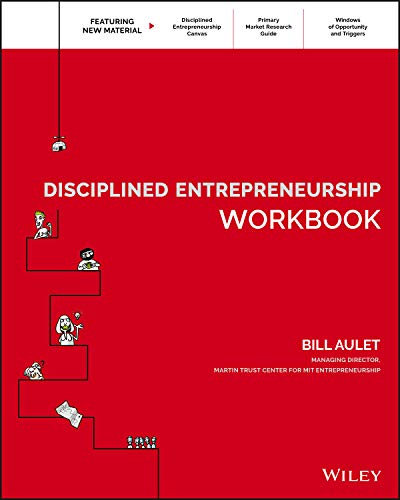 Compare Textbook Prices for Disciplined Entrepreneurship Workbook 1 Edition ISBN 9781119365792 by Aulet, Bill