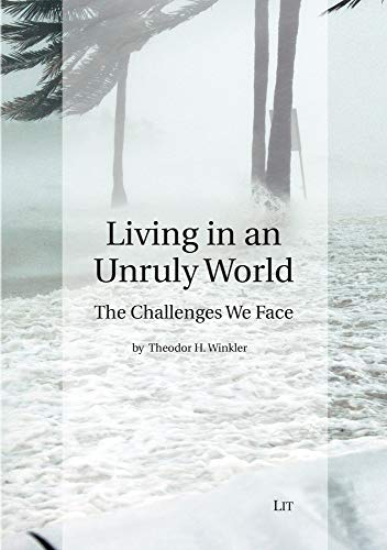 Living in an Unruly World: The Challenges We Face (Aussenpolitik - Diplomatie - Sicherheit / International Relations - Diplomacy - Security, Band 7)