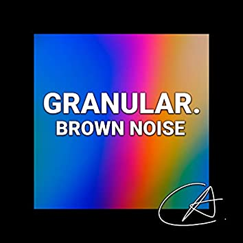 Brown Noise Granular