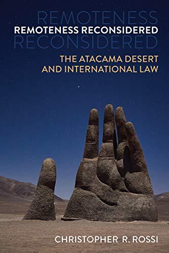 Remoteness Reconsidered: The Atacama Desert and International Law (English Edition)