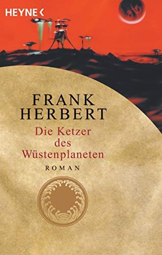 Die Ketzer des Wüstenplaneten: Roman (Der Wüstenplanet, Band 5)