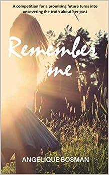 [Angelique Bosman]のRemember me (English Edition)
