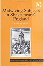 [(Midwiving Subjects in Shakespeare's England)] [Author: Caroline Bicks] published on (July, 2003)