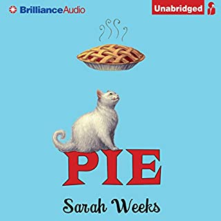 Pie                   By:                                                                                                                                 Sarah Weeks                               Narrated by:                                                                                                                                 Kate Rudd                      Length: 3 hrs and 42 mins     193 ratings     Overall 4.4