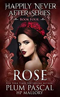 Rose: A Fairytale Reverse Harem Romance Series (Happily Never After)