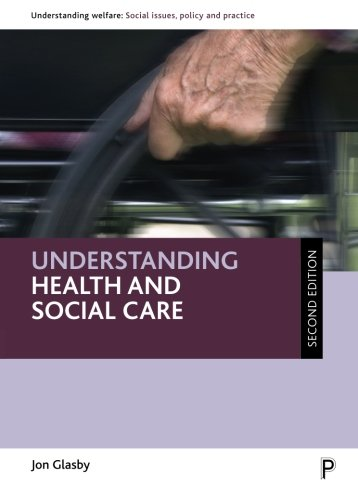Understanding Health and Social Care: Second Edition (Understanding Welfare: Social Issues, Policy and Practice)