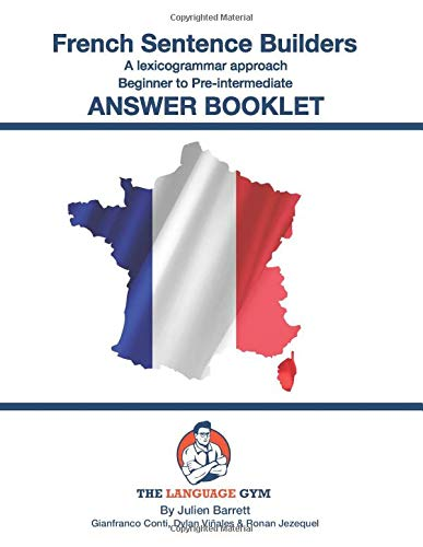 French Sentence Builders - A Lexicogrammar Approach - ANSWER BOOKLET